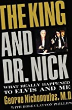 The King and Dr. Nick: What Really Happened…