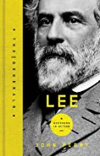 Lee: A Life of Virtue (The Generals) by John…
