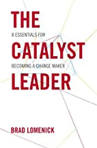 The Catalyst Leader: 8 Essentials for…