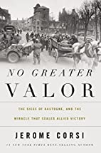 No Greater Valor: The Siege of Bastogne and…