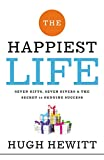 Hewitt, Hugh: The Happiest Life: Seven Gifts, Seven Givers, and the Secret to Genuine Success