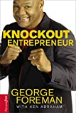 Foreman, George: Knockout Entrepreneur