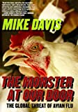 Davis, Mike: The Monster at Our Door: The Global Threat of Avian Flu