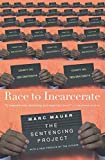 Mauer, Marc: Race to Incarcerate