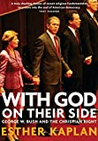 Esther Kaplan: With God on Their Side: George W. Bush and the Christian Right