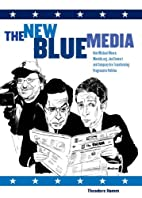The New Blue Media: How Michael Moore,…