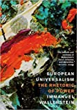 Wallerstein, Immanuel: European Universalism: The Rhetoric of Power