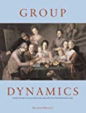 Brilliant, Richard: Group Dynamics: Family Portraits And Scenes of Everyday Life at the New-york Historical Society