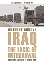 Iraq: The Logic of Withdrawal by Anthony…