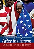 Troutt, David Dante: After the Storm: Black Intellectuals Explore the Meaning of Hurricane Katrina