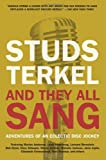 Terkel, Studs: And They All Sang: Adventures of an Eclectic Disc Jockey