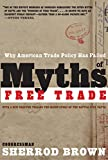 Sherrod Brown: Myths of Free Trade: Why American Trade Policy Has Failed