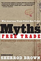 Myths of Free Trade: Why American Trade…