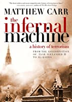 The Infernal Machine: A History of Terrorism…