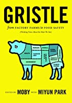 Gristle: From Factory Farms to Food Safety…