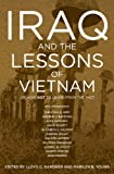 Iraq and the Lessons of Vietnam Or, How Not to Learn from the Past