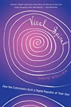 Viral Spiral: How the Commoners Built a…