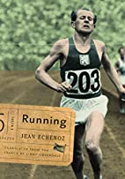 Running: A Novel by Jean Echenoz