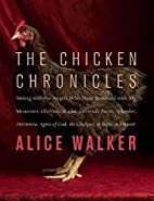 The Chicken Chronicles: A Memoir by Alice…