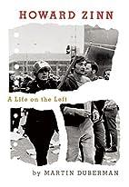 Howard Zinn: A Life on the Left by Martin…