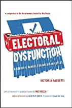 Electoral Dysfunction: A Survival Manual for…
