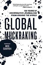 Global Muckraking: 100 Years of…