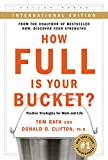 Rath, Tom: How Full Is Your Bucket? Positive Strategies for Work and Life