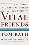 Rath, Tom: Vital Friends: The People You Can't Afford to Live Without