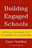Gordon, Gary: Building Engaged Schools: Getting the Most Out of America's Classrooms