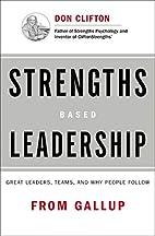 Strengths Based Leadership: Great Leaders,…