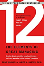 12: The Elements of Great Managing by Rodd…