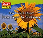 How Does It Grow? from Seed to Sunflower…