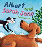 Albert and Sarah Jane (Storytime) by Malachy…