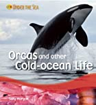 Orcas and Other Cold-Ocean Life by Sally…