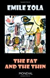 Zola, Emile: Fat And the Thin