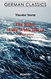 Storm, Theodor: The Rider of the White Horse: The Dykemaster. German Classics