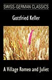 Keller, Gottfried: A Village Romeo and Juliet