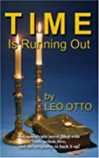 Time is Running Out by Leo Otto
