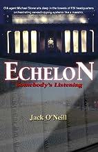 Echelon : Somebody's Listening by Jack…