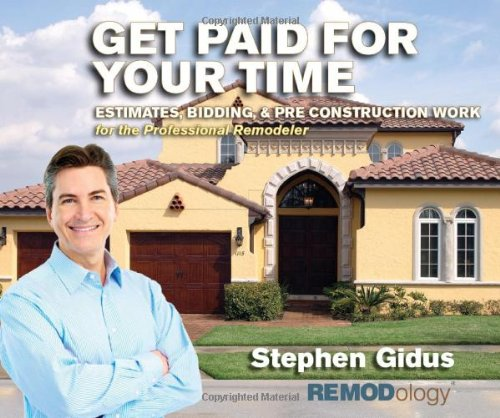 get-paid-for-your-time-estimates-bidding-pre-construction-work-for-the-professional-remodeler