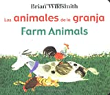 Wildsmith, Brian: Brian Wildsmith's Farm Animals/Los animales de la granja (English/Spanish bilingual edition)