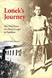 Whiteman, Dorit Bader: Lonek's Journey: The True Story Of A Boy's Escape To Freedom