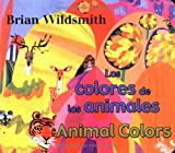 Wildsmith, Brian: Los Colores de los Animales/Animal Colors (Brian Wildsmith Board Books) (Spanish Edition)
