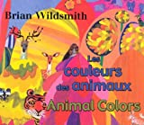 Brian Wildsmith: Les Couleurs Des Animaux/Animal Colors (French/English Bilingual) (French Edition)