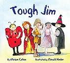 Tough Jim by Miriam Cohen