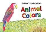 Brian Wildsmith: Los Colores De Los Animales (Brian Wildsmith's Animal Colors/Spanish) (Spanish Edition)