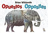 Brian Wildsmith: Brian Wildsmith's Opposites/Opuestos (Spanish/English) (Spanish Edition)