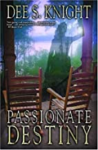 Passionate Destiny by Dee S. Knight