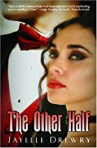 The Other Half by Jayelle Drewry