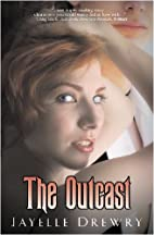 The Outcast (Liquid Silver Books) by Jayelle…